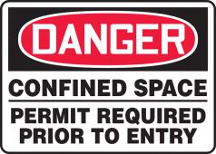 - OSHA Danger Safety Sign: Confined Space - Permit Required Prior To Entry