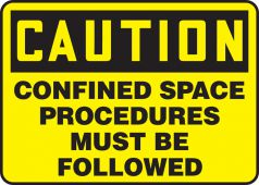 - OSHA Caution Safety Sign: Confined Space - Procedures Must Be Followed