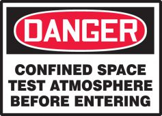- OSHA Danger Safety Labels: Confined Space - Test Atmosphere Before Entering