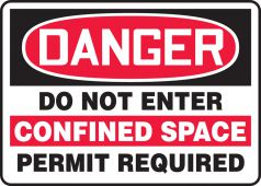 - OSHA Danger Safety Sign: Do Not Enter - Confined Space - Permit Required
