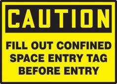 - OSHA Caution Safety Labels: Fill out Confined Space Entry Tag Before Entry