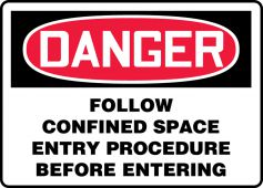 - OSHA Danger Safety Sign: Follow Confined Space Entry Procedure Before Entering
