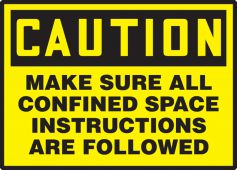 - OSHA Caution Safety Labels: Make Sure All confined Space Instructions Are Followed