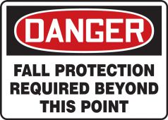 - OSHA Danger Fall Protection Sign: Fall Protection Required Beyond This Point