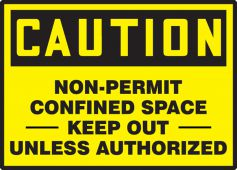 - OSHA Caution Safety Labels: Non-Permit Confined Space - Keep Out Unless Authorized