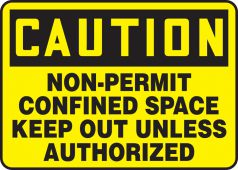 - OSHA Caution Safety Sign: Non-Permit Confined Space - Keep Out Unless Authorized