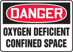 - OSHA Danger Safety Sign: Oxygen Deficient Confined Space